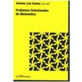 Problemas Selecionados de Matemática - Luiz Antonio de Castro Santos