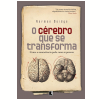 O C�rebro que se Transforma