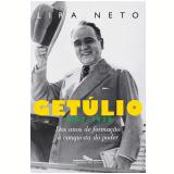 Getúlio (1882-1930) - Lira Neto