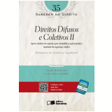 Direitos Difusos e Coletivos II (Vol. 35) - Fernando da Fonseca Gajardoni