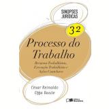 Sinopses Juridicas, Vol.32 - Processo Do Trabalho - Cesar Reinaldo Offa Basile