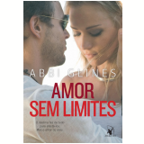 Amor Sem Limites - Abbi Glines