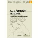 A Anos De Formaçao 1938-1948 - O Jornalismo O Serviço Publico Guerra , O Doutorado -
