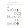 A sa�de dos planos de sa�de (Ebook)