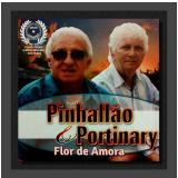 Pinhallão & Portinary - Flor De Amora (CD) - Pinhallão & Portinary