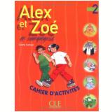 Alex Et Zoe Et Compagnie 2 - Cahier D´Activites - Colette Samson