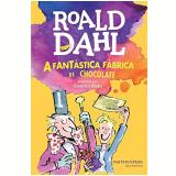 A Fantástica Fábrica De Chocolate - Roald Dahl