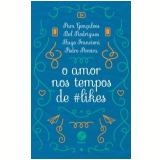 O Amor Nos Tempos De #likes - Pedro Pereira, Pam Gonçalves, Bel Rodrigues ...