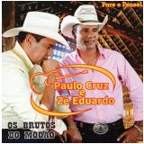 Paulo Cruz e Zé Eduardo - Os Brutos do Modão - Pare e Pense! (CD) - Paulo Cruz & Zé Eduardo - Os Brutos Do Modão