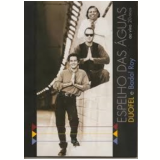 Duofel & Badal Roy - Espelho das Águas (DVD) - Duofel & Badal Roy