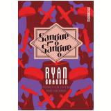 Sangue Por Sangue - Ryan Graudin