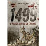 1499 - O Brasil Antes de Cabral - Reinaldo José Lopes