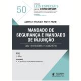Mandado de Segurança e Mandado de Injunção (Vol. 50) - Leonardo Garcia, Abhner Youssif Mota Arabi