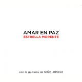 Estrella Morente & Niño Josele - Amar En Paz (CD) - Estrella Morente & Niño Josele