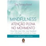 Mindfulness - Atenção Plena no Movimento - Tamara Russell