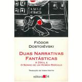 Duas Narrativas Fantásticas - Fiódor Dostoiévski