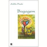 Bagagem - Adélia Prado