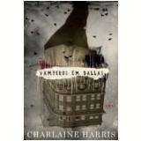 Vampiros em Dallas - Charlaine Harris