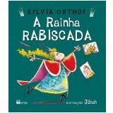 A Rainha Rabiscada - Sylvia Orthof