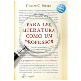 Para Ler Literatura como um Professor - Thomas C. Foster