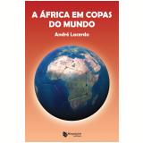 A África em Copas do Mundo - André Lacerda