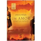 Um Amor Exclusivo - Johanna Adorján