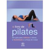 O Livro de Pilates - Joyce Gavin