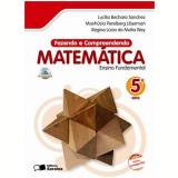 Fazendo E Compreendendo Matemática - 5º Ano - Ensino Fundamental I - LucÍlia Bechara Sanchez, Manhucia P. Liberman, Regina Lúcia da Motta Wey
