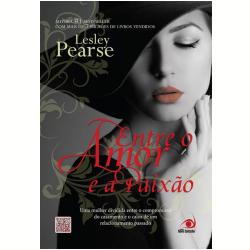 Livros - Entre o Amor e a Paixão - Lesley Pearse - 9788581632377