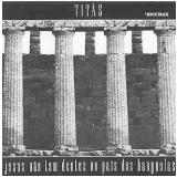 Titãs - Jesus N.t. Dentes No Pais Dos Ban (CD) - Titãs