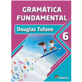Gramática Fundamental - Ensino Fundamental II - 6º ano - Douglas Tufano