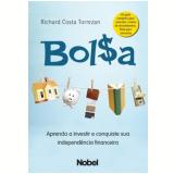 Bolsa - Aprenda A Investir E Conquiste Sua - Richard Costa Torrezan