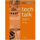 Tech Talk Pre-Intermediate - Workbook - John Sydes