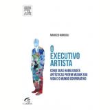 O Executivo Artista - Maurizio Mancioli