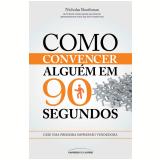 Como convencer alguém em 90 segundos  (Ebook) - Nicholas Boothman