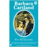 46 For all Eternity (Ebook) - Cartland