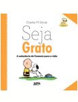Seja Grato- A Sabedoria De Peanuts Para A Vida