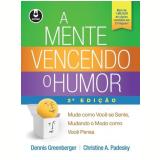 A Mente Vencendo o Humor - Christine A. Padesky, Dennis Greenberger