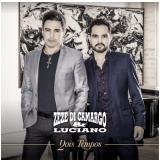 Zezé Di Camargo & Luciano - Dois Tempos (CD) - Zezé Di Camargo & Luciano