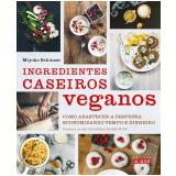 Ingredientes Caseiros Veganos - Miyoko Schinner