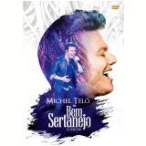 Michel Teló - Bem Sertanejo - O Show (DVD) - Michel Teló