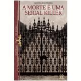 A Morte é Uma Serial Killer - Valentina Silva Ferreira