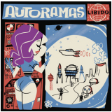Autoramas - Libido (CD) - Autoramas