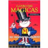 O Livro das Mágicas do Menino Maluquinho - Ziraldo, Luiz Cláudio, Miguel Mendes