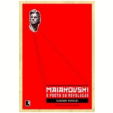Maiakovski: O Poeta da Revolução - Aleksander Mikhailov