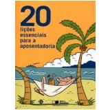 20 Lições Essenciais para a Aposentadoria - Andrea Assef, Mara Luquet