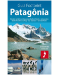 Guia Footprint: Patagônia - Christabelle Diks, Janak  Jani