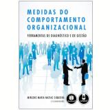 Medidas do Comportamento Organizacional - Mirlene Maria Matias Siqueira