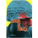 �rvore de Fuma�a - Denis Johnson