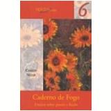 Caderno de Fogo Ensaios sobre Poesia e Ficção - Carlos Nejar